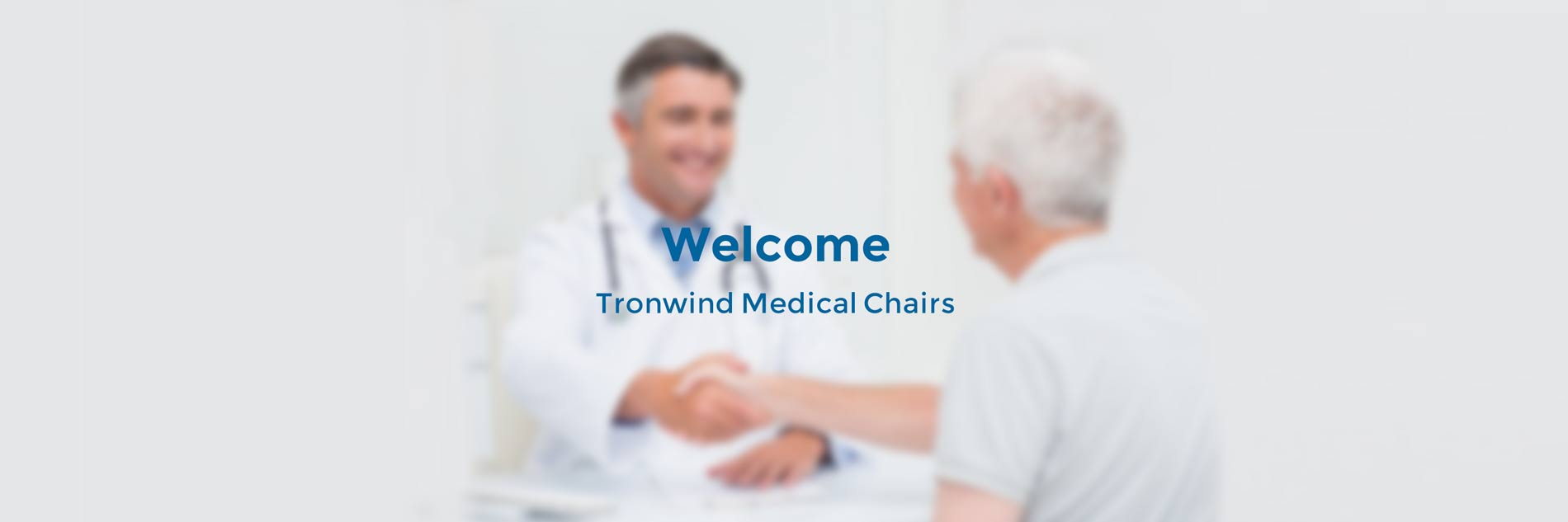 welcome to Tronwind Medical Chairs
